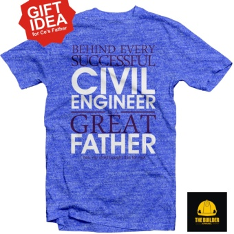 The Builder Apparel - CE'S FATHER - Civil Engineering Shirt byXtreme Designs