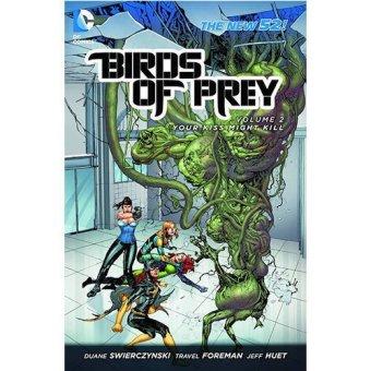Birds of Prey New 52 Vol 02 Your Kiss Might Kill TPB