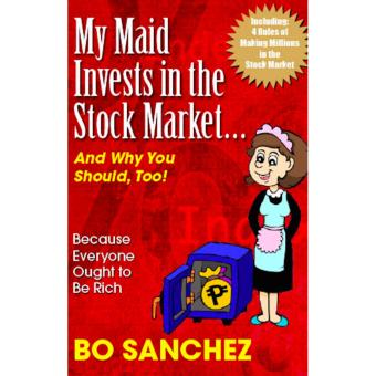 Bo Sanchez My Maid Invests in the Stock Market...And Why You Should,Too!, Finance Books, Paperback, 1 pc