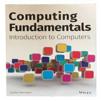 Computing Fundamentals: Introduction to Computers 1st Edition
