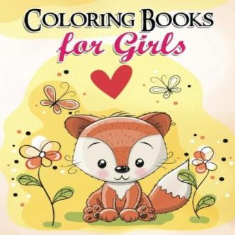 Gorgeous Coloring Book for Girls: The Really Best RelaxingColouring Book For Girls 2017 (Cute Animal Dog Cat Elephant RabbitOwls Bears Kids Coloring Books Ages 2-4 4-8 9-12)