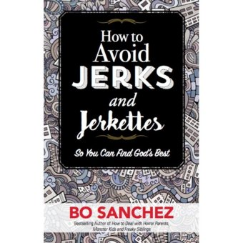 How to Avoid Jerks and Jerkettes by Bo Sanchez Price Philippines