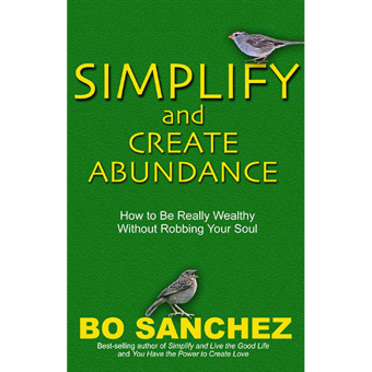 Harga Simplify and Create Abundance (How to Be Really Wealthy Without Robbing Your Soul) by Bo Sanchez