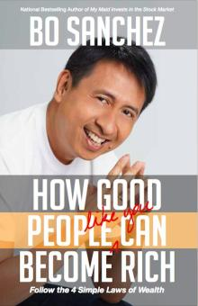 Bo Sanchez, How Good People Like You Can Become Rich, Inspirational Book, Best Selling Author, 1 pc Price Philippines