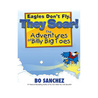 Eagles Don't Fly They Soar (The Adventures of Billy Big Toes) by Bo Sanchez Price Philippines