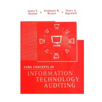 Harga Core Concepts of Information Technology Auditing (Hunton/Bryant/Bagranoff)
