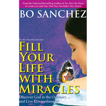 Harga Fill your Life with Miracles (Discover God in the Ordinary and Live Extraordinarily!) by Bo Sanchez
