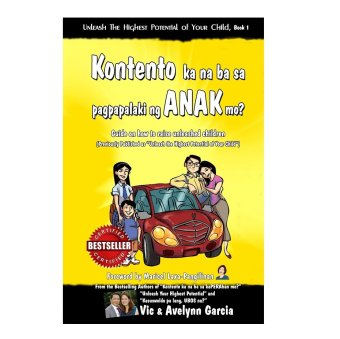Kontento Ka Na Ba Sa Pagpapalaki Ng Anak Mo? Book (Yellow) Formerly: Unleash the Highest Potential of your Child by Vic and Avelynn Garcia