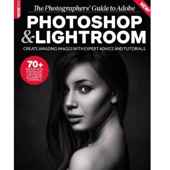 The Photographer's Guide to Adobe Photoshop & Lightroom