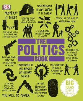 The Politics Book (Big Things Simply Explained)