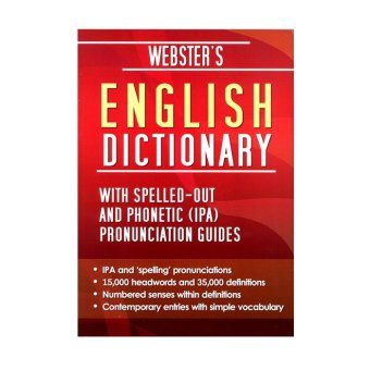 WS Webster's English Dictionary with Spelled-Out and Phonetic (IPA)Pronunciation Guides