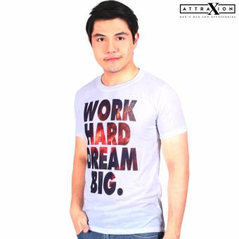Attraxion - Printed Quote Shirt- Work Hard Dream Big (White) Price Philippines