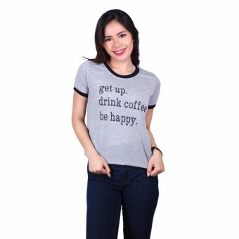 Harga Youthful Ringer Top - Get Up Drink Coffee Be Happy (Grey)