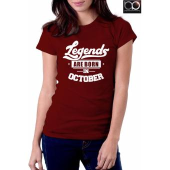 Legends are Born in October T-shirt for Women (Maroon) Price Philippines