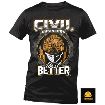 The Builder Apparel - CE'S DO IT BETTER - Civil Engineering Shirtby Xtreme Designs