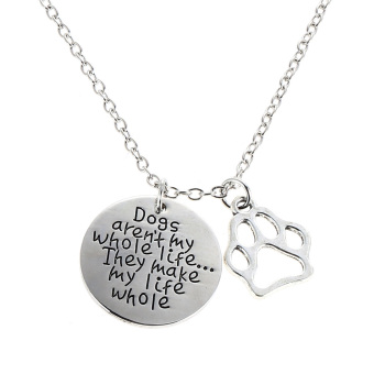 Harga Dogs aren't My Whole Life I Ney Make My Life Whole Necklace (Intl)
